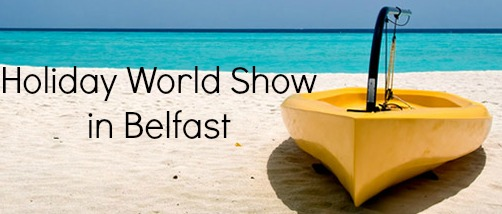 holiday world show in Belfast