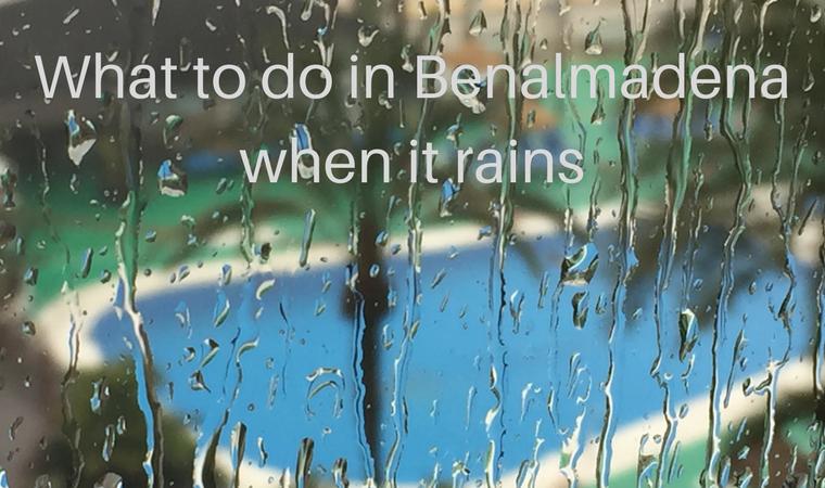 What to do in Benalmadena when it rains