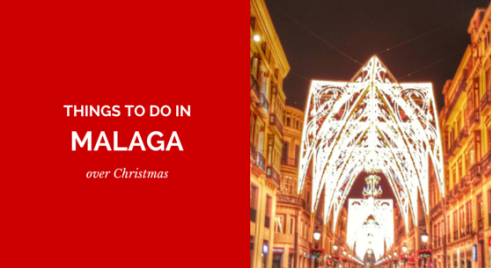 THINGS TO DO IN MALAGA OVER CHRISTMAS